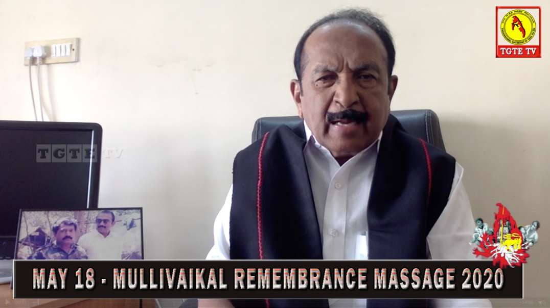 Vaiko I May 18 Mullivaikal Remembrance Message 2020 I TGTE