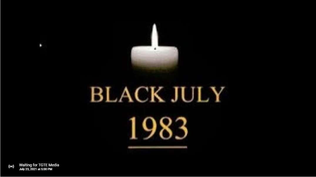 Black July - 1983, Tamil Genocide - Live Event.